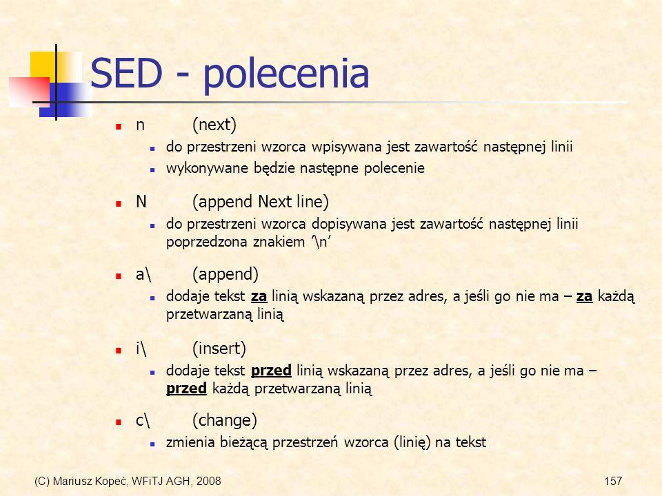 (C) Mariusz Kopeć, WFiTJ AGH, 2008157 SED - polecenia a\(append) dodaje tekst za linią wskazaną przez adres, a jeśli go nie ma – za każdą przetwarzaną