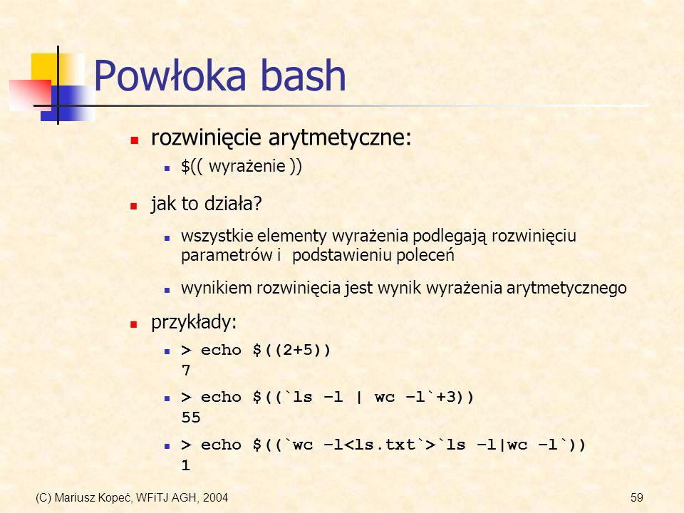 (C) Mariusz Kopeć, WFiTJ AGH, 200459 Powłoka bash $(( wyrażenie )) rozwinięcie arytmetyczne: jak to działa.