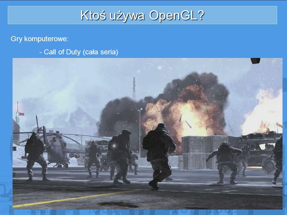 Ktoś używa OpenGL? Gry komputerowe: - Call of Duty (cała seria)
