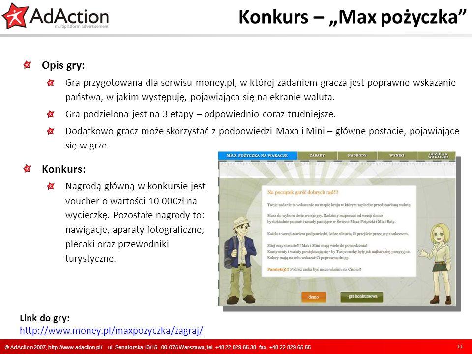 Konkurs – Max pożyczka Opis gry: Gra przygotowana dla serwisu money.pl, w której zadaniem gracza jest poprawne wskazanie państwa, w jakim występuję, p