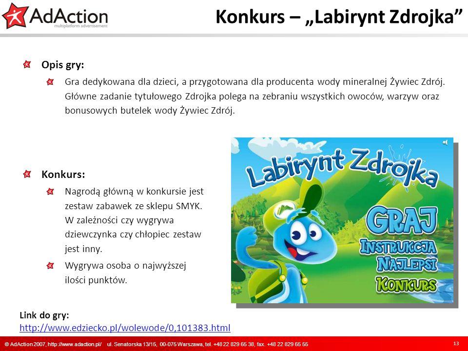 Konkurs – Labirynt Zdrojka Opis gry: Gra dedykowana dla dzieci, a przygotowana dla producenta wody mineralnej Żywiec Zdrój. Główne zadanie tytułowego