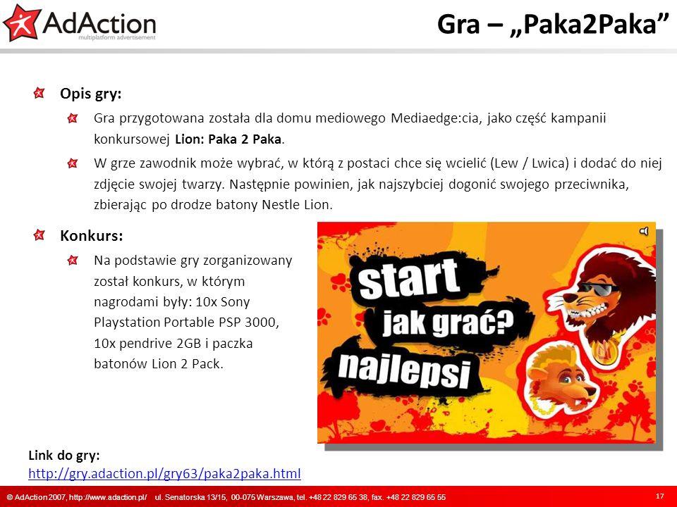 Gra – Paka2Paka Opis gry: Gra przygotowana została dla domu mediowego Mediaedge:cia, jako część kampanii konkursowej Lion: Paka 2 Paka. W grze zawodni