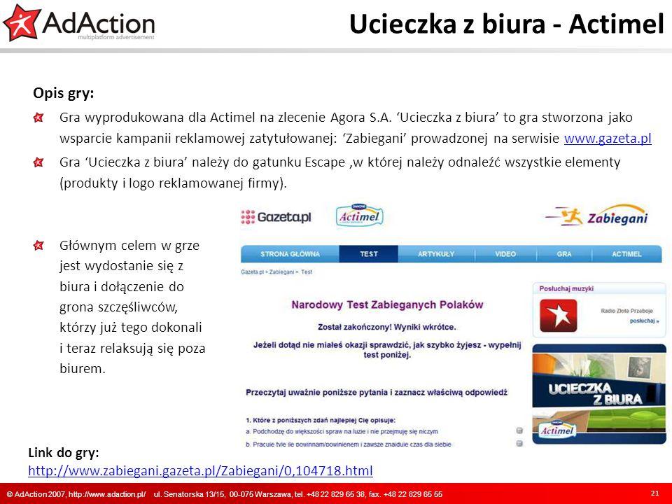 Ucieczka z biura - Actimel Opis gry: Gra wyprodukowana dla Actimel na zlecenie Agora S.A. Ucieczka z biura to gra stworzona jako wsparcie kampanii rek