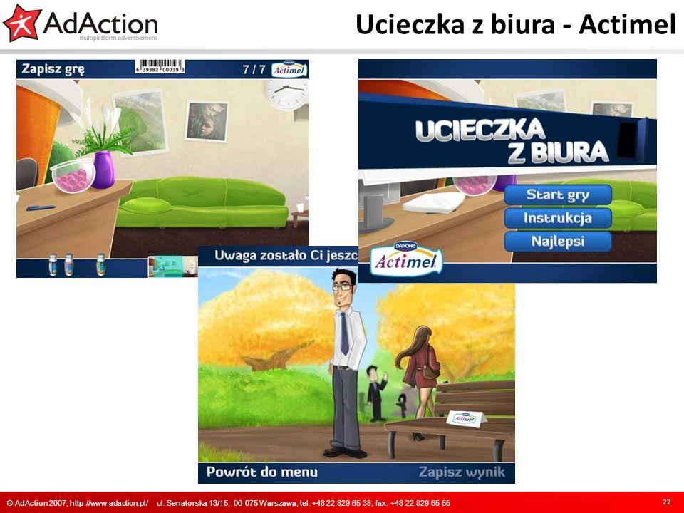 Ucieczka z biura - Actimel 22 © AdAction 2007, http://www.adaction.pl/ ul. Senatorska 13/15, 00-075 Warszawa, tel. +48 22 829 65 38, fax. +48 22 829 6