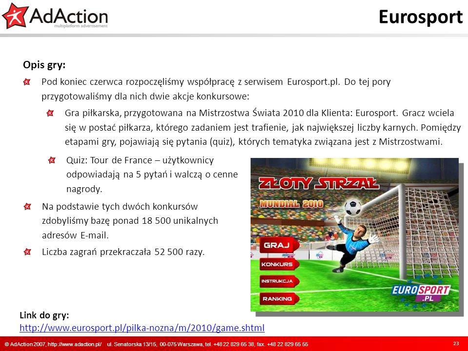 Eurosport Opis gry: Pod koniec czerwca rozpoczęliśmy współpracę z serwisem Eurosport.pl. Do tej pory przygotowaliśmy dla nich dwie akcje konkursowe: G