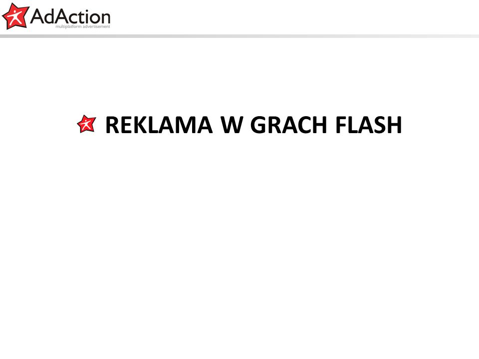 generujemy efekty REKLAMA W GRACH FLASH