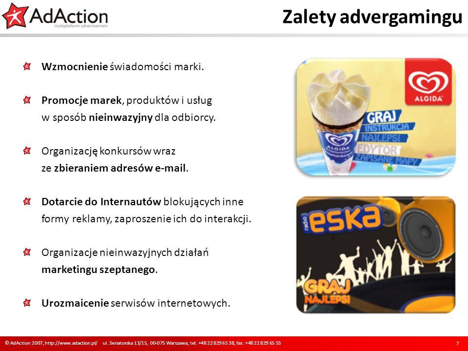 Zalety advergamingu Wzmocnienie świadomości marki. Promocje marek, produktów i usług w sposób nieinwazyjny dla odbiorcy. Organizację konkursów wraz ze