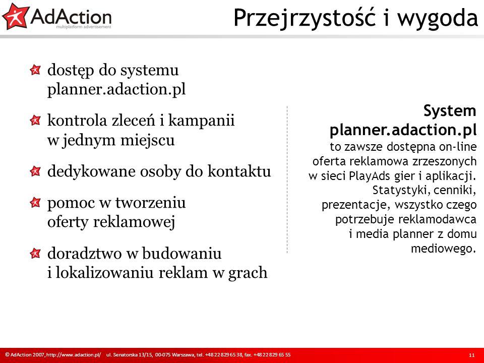 Przejrzystość i wygoda 11 © AdAction 2007, http://www.adaction.pl/ ul.