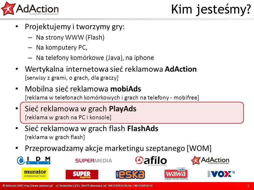modele emisji reklam w sieci 13 © AdAction 2007, http://www.adaction.pl/ ul.