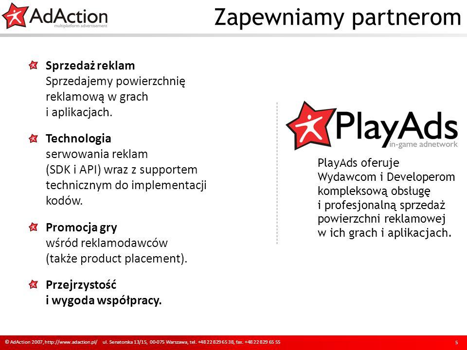 Zapewniamy partnerom 5 © AdAction 2007, http://www.adaction.pl/ ul.