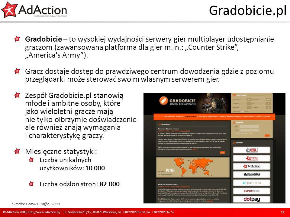 Gradobicie.pl 22 © AdAction 2008, http://www.adaction.pl/ ul. Senatorska 13/15, 00-075 Warszawa, tel. +48 22 829 65 38, fax. +48 22 829 65 55 Gradobic