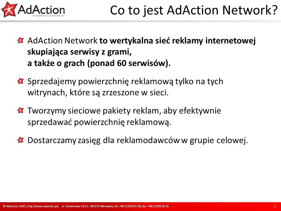Co to jest AdAction Network? AdAction Network to wertykalna sieć reklamy internetowej skupiająca serwisy z grami, a także o grach (ponad 60 serwisów).