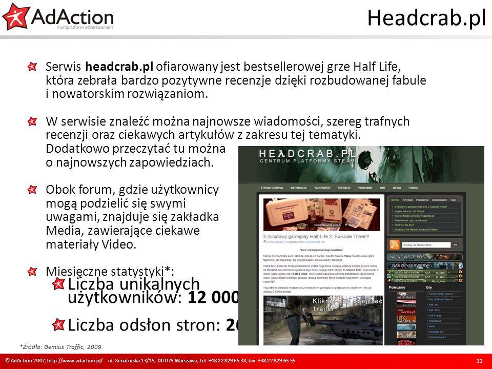 Headcrab.pl Serwis headcrab.pl ofiarowany jest bestsellerowej grze Half Life, która zebrała bardzo pozytywne recenzje dzięki rozbudowanej fabule i now