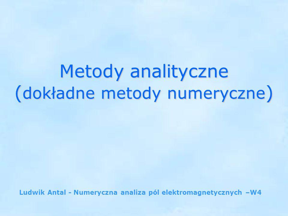 2 Najbardziej zadowalającym rozwiązaniem problemu polowego jest rozwiązanie analityczne.
