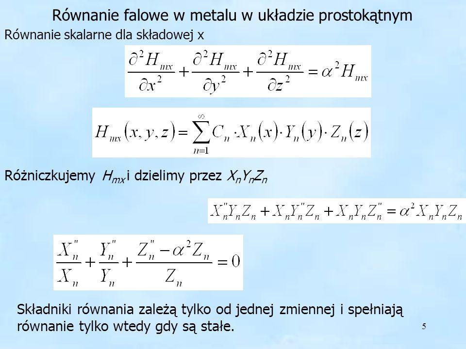 6 Otrzymujemy trzy równania różniczkowe liniowe rzędu drugiego Zakładając Otrzymamy
