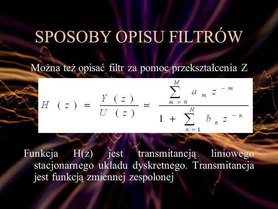30 TYPY FILTRÓW BESSELA BUTTERWORTHA CZEBYSZEWA ( I, II ) CAUERA (ELIPTYCZNY)