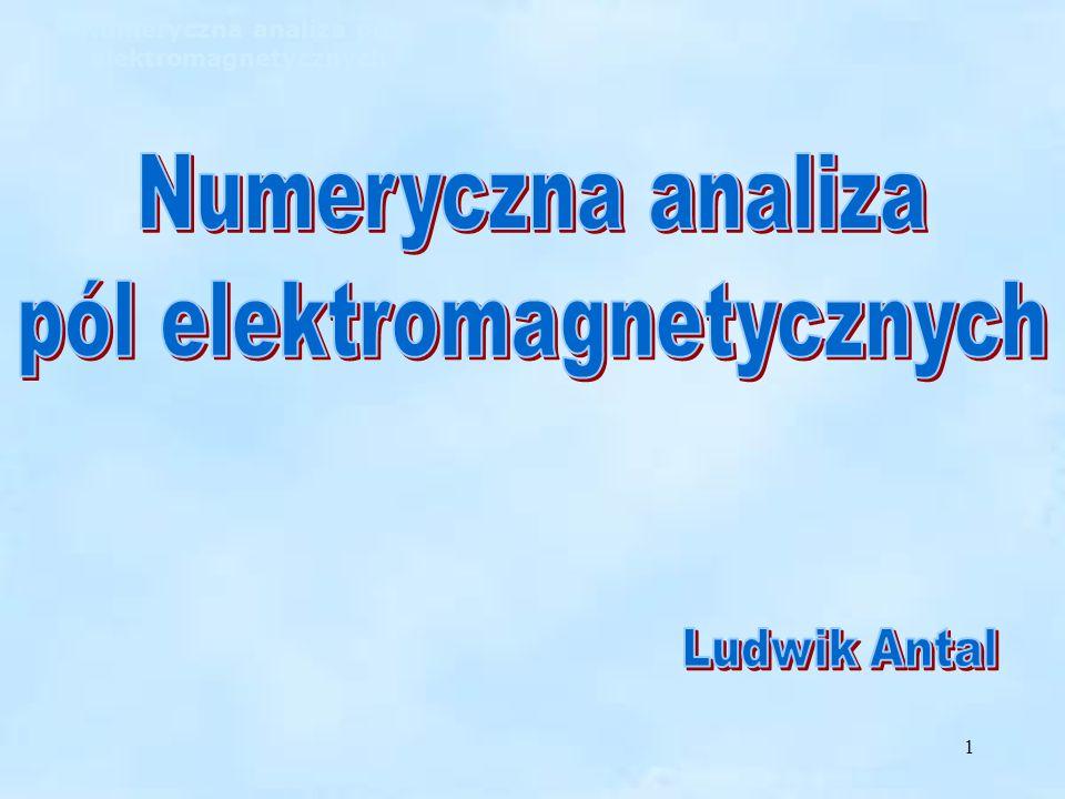 1 Numeryczna analiza pól elektromagnetycznych