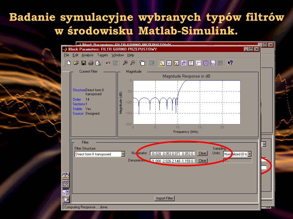 7 Badanie symulacyjne wybranych typów filtrów w środowisku Matlab-Simulink