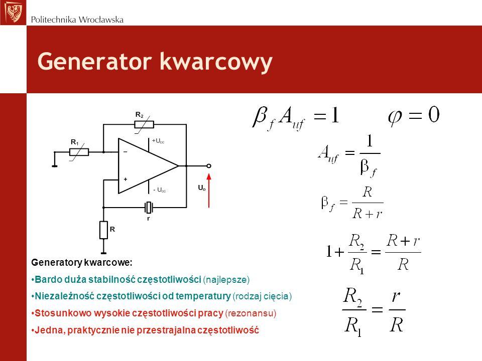 Generator kwarcowy Generatory kwarcowe: Bardo duża stabilność częstotliwości (najlepsze) Niezależność częstotliwości od temperatury (rodzaj cięcia) St