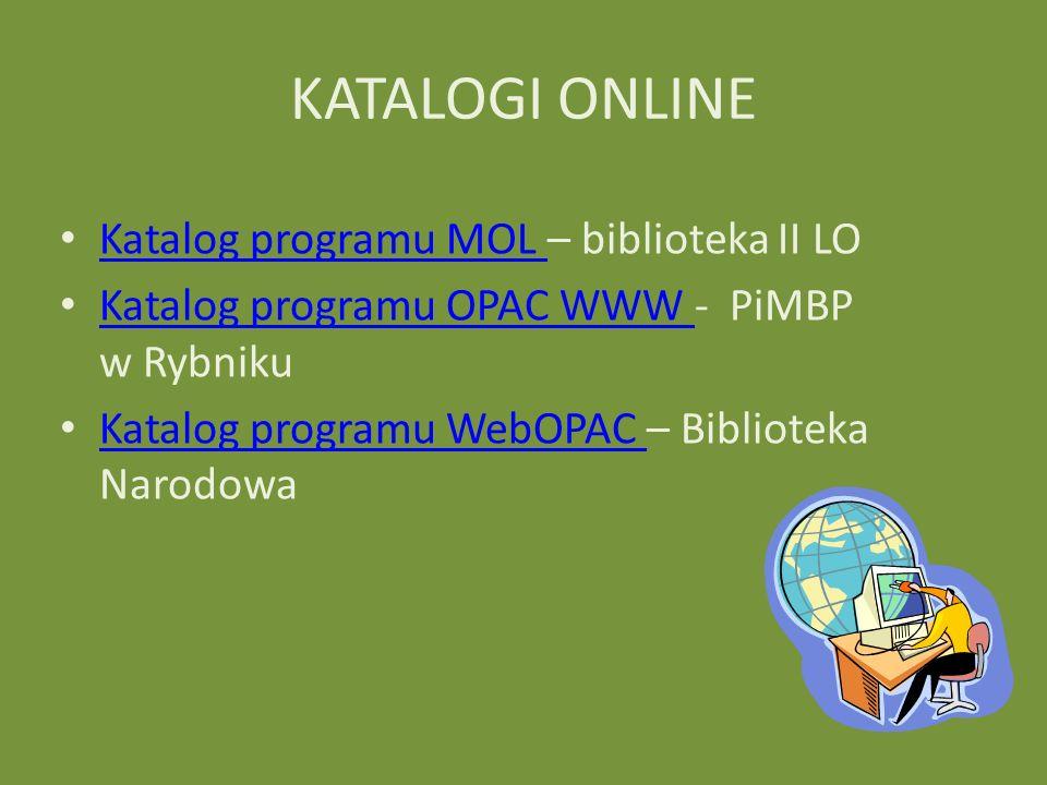 KATALOGI ONLINE Katalog programu MOL – biblioteka II LO Katalog programu MOL Katalog programu OPAC WWW - PiMBP w Rybniku Katalog programu OPAC WWW Kat