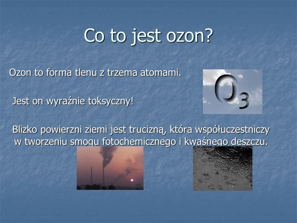 Co to jest ozon? Ozon to forma tlenu z trzema atomami. Ozon to forma tlenu z trzema atomami. Jest on wyraźnie toksyczny! Jest on wyraźnie toksyczny! B