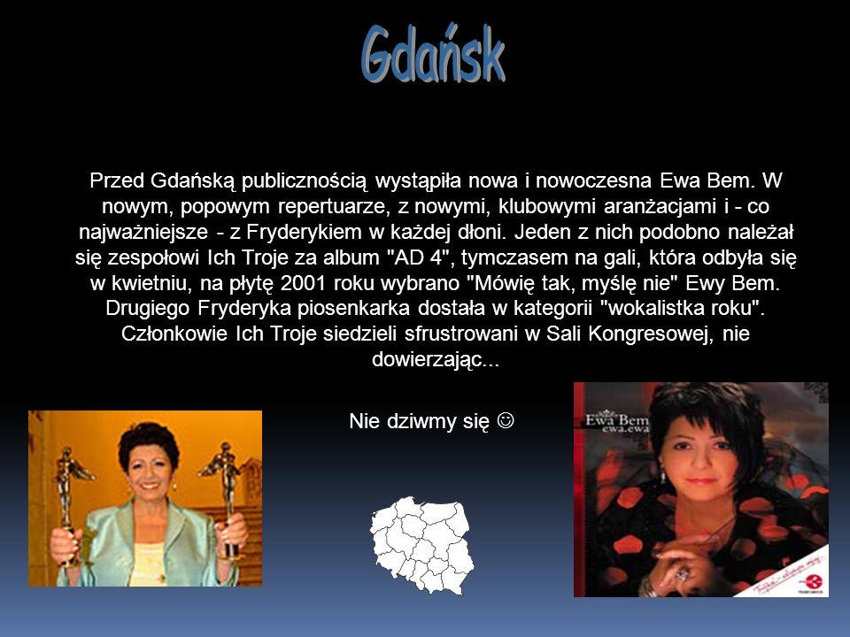 Przed Gdańską publicznością wystąpiła nowa i nowoczesna Ewa Bem. W nowym, popowym repertuarze, z nowymi, klubowymi aranżacjami i - co najważniejsze -