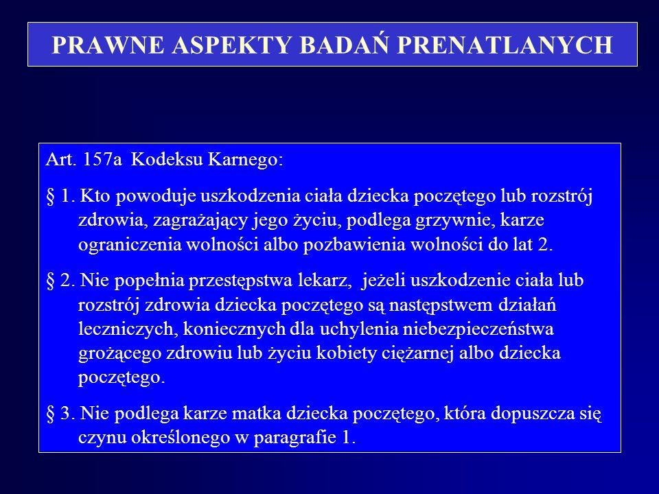 PRAWNE ASPEKTY BADAŃ PRENATLANYCH Ustawa o zakładach opieki zdrowotnej z dnia 4 czerwca 1997 r. (Dz. U. Nr. 104, poz. 661) Art. 19.1. Pacjent ma prawo
