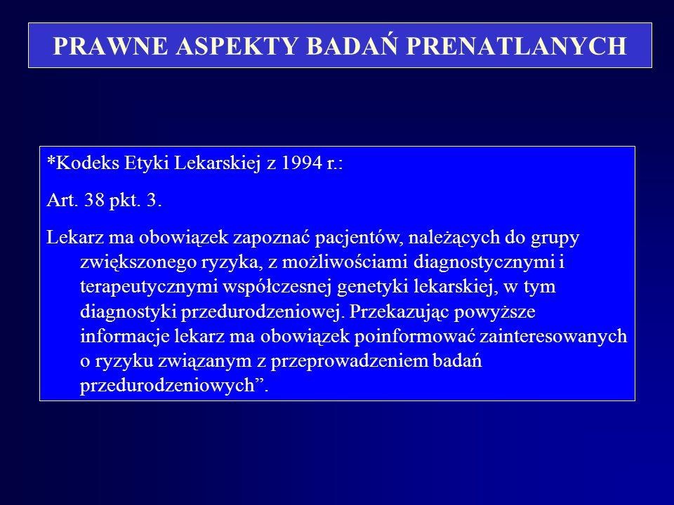PRAWNE ASPEKTY BADAŃ PRENATLANYCH Przepisy dodatkowe * Ustawa tzw. antyaborcyjna, nowelizacja z 1996 r,. art. 1 pkt. 2a: Organy administracji rządowej