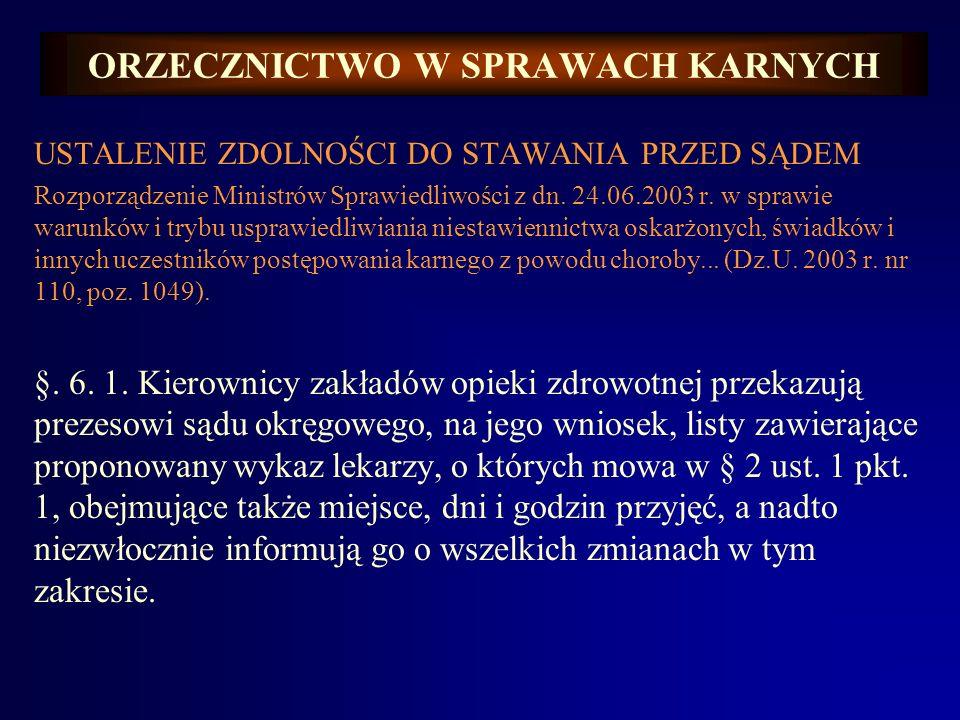 ORZECZNICTWO W SPRAWACH KARNYCH USTALENIE ZDOLNOŚCI DO STAWANIA PRZED SĄDEM Rozporządzenie Ministrów Sprawiedliwości z dn. 24.06.2003 r. w sprawie war