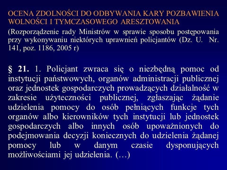 OCENA ZDOLNOŚCI DO ODBYWANIA KARY POZBAWIENIA WOLNOŚCI I TYMCZASOWEGO ARESZTOWANIA (Rozporządzenie rady Ministrów w sprawie sposobu postępowania przy