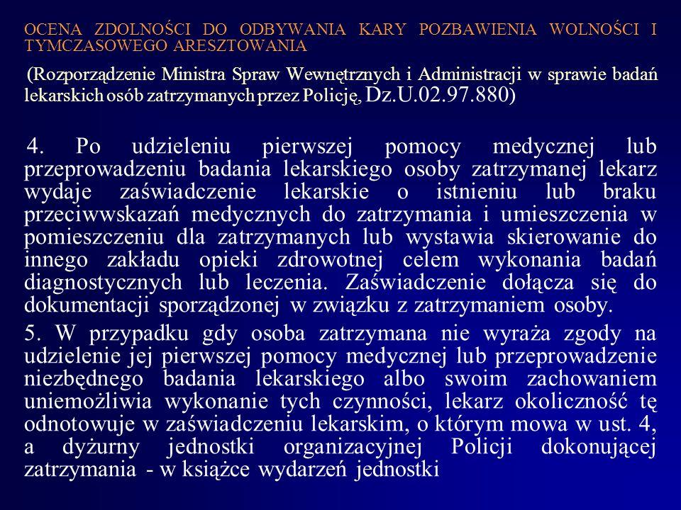 OCENA ZDOLNOŚCI DO ODBYWANIA KARY POZBAWIENIA WOLNOŚCI I TYMCZASOWEGO ARESZTOWANIA (Rozporządzenie Ministra Spraw Wewnętrznych i Administracji w spraw