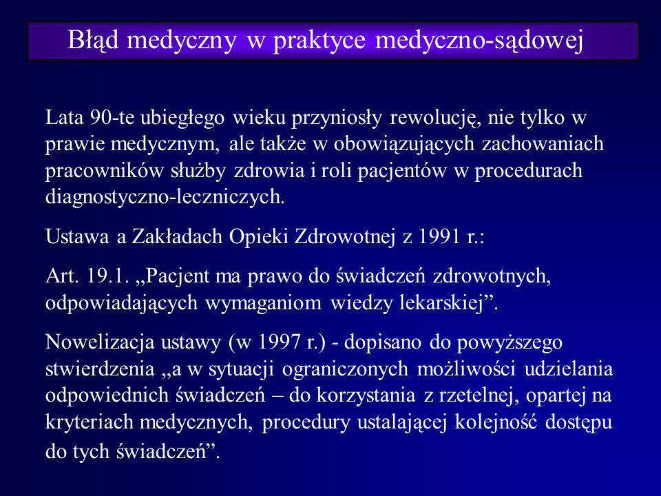 Błąd medyczny w praktyce medyczno-sądowej Ustawa o zawodzie lekarza z 1950 r.: Art. 1.: Wykonywanie zawodu lekarza obejmuje rozpoznawanie, leczenie i
