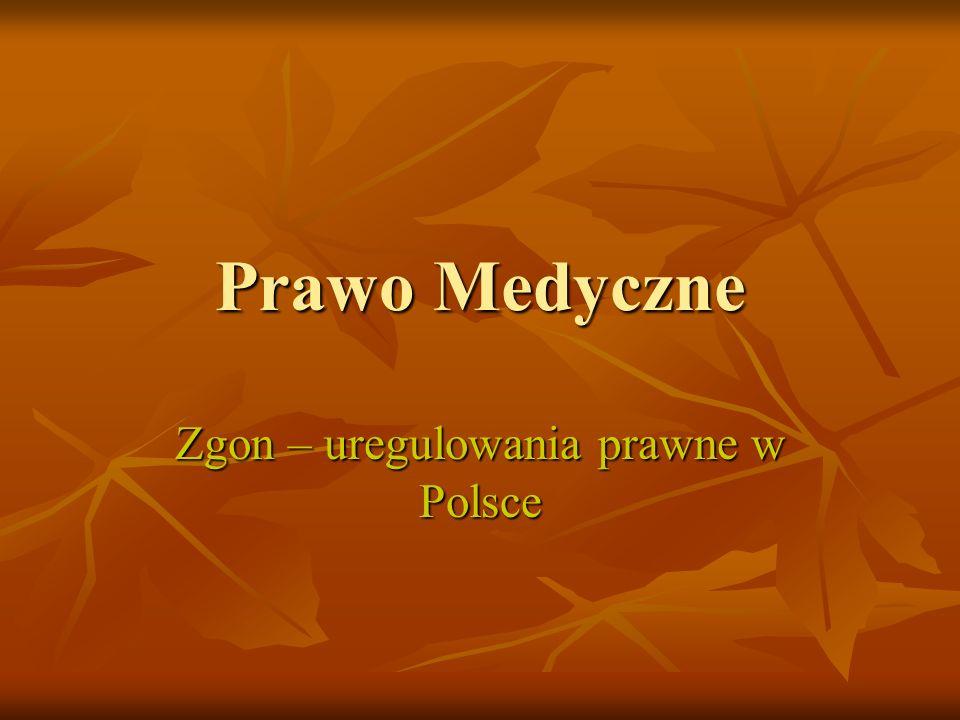 Prawo Medyczne Zgon – uregulowania prawne w Polsce