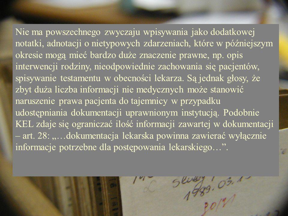 Nie ma powszechnego zwyczaju wpisywania jako dodatkowej notatki, adnotacji o nietypowych zdarzeniach, które w późniejszym okresie mogą mieć bardzo duż