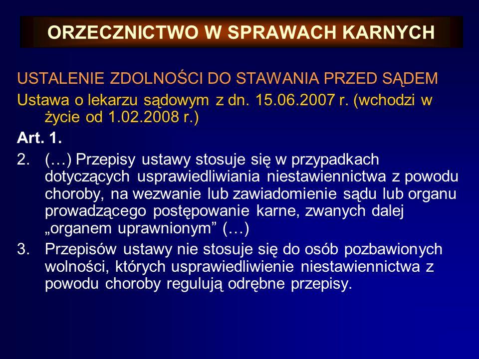 ORZECZNICTWO W SPRAWACH KARNYCH USTALENIE ZDOLNOŚCI DO STAWANIA PRZED SĄDEM KODEKS POSTĘPOWANIA KARNEGO – Art. 117.: § 4: Minister Sprawiedliwości w p