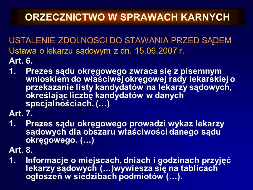 ORZECZNICTWO W SPRAWACH KARNYCH USTALENIE ZDOLNOŚCI DO STAWANIA PRZED SĄDEM Ustawa o lekarzu sądowym z dn. 15.06.2007 r. Art. 5. 1.Lekarzem sądowym mo