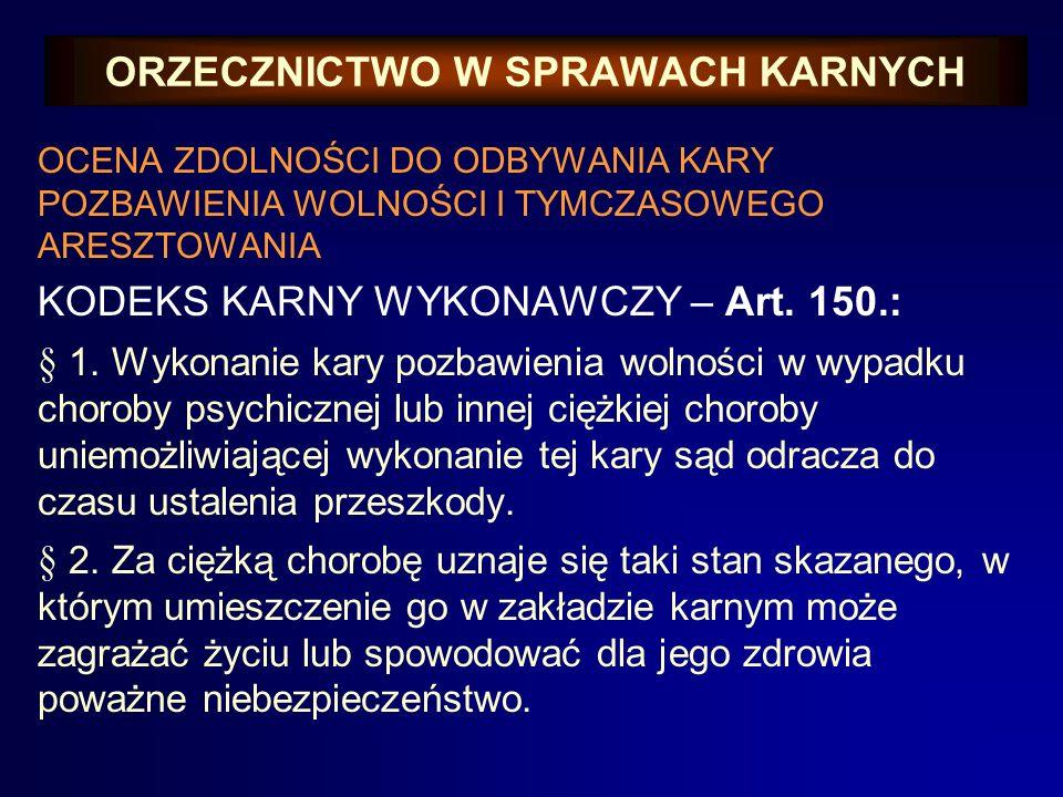 ORZECZNICTWO W SPRAWACH KARNYCH USTALENIE ZDOLNOŚCI DO STAWANIA PRZED SĄDEM Ustawa o lekarzu sądowym z dn. 15.06.2007 r. Art. 13. Zaświadczenie może b