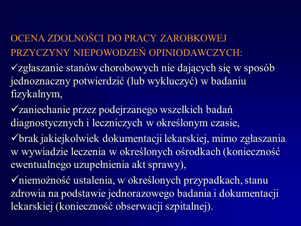 OCENA ZDOLNOŚCI DO PRACY ZAROBKOWEJ CEL OGLĘDZIN – USTALENIE: - zdolności do pracy zarobkowej w określonym przez Prokuraturę czasie (w przeszłości), p