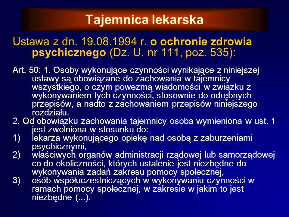 Tajemnica lekarska c.d. 2. Przepisu ust. 1 nie stosuje się, gdy: 3)zachowanie tajemnicy może stanowić niebezpieczeństwo dla życia lub zdrowia pacjenta