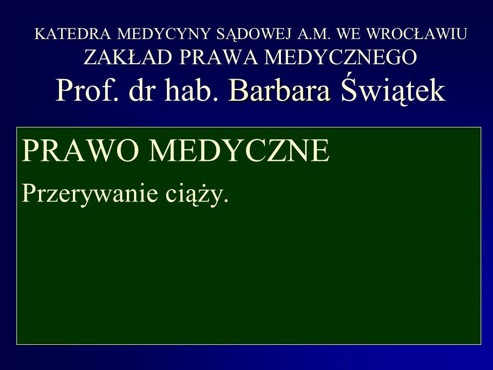Barbara KATEDRA MEDYCYNY SĄDOWEJ A.M.WE WROCŁAWIU ZAKŁAD PRAWA MEDYCZNEGO Prof.