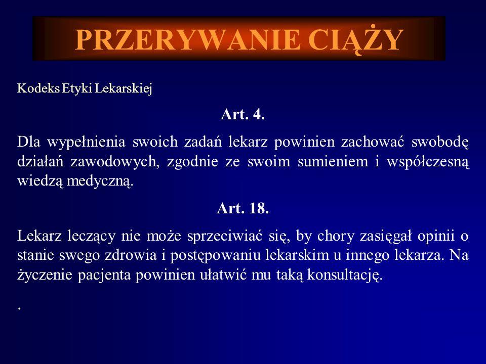 PRZERYWANIE CIĄŻY Kodeks Cywilny (Dz.U. Nr. 16, poz. 93, 1964 r z poz. zm). Art. 8. § 1. Każdy człowiek od chwili urodzenia ma zdolność prawną. Art. 4