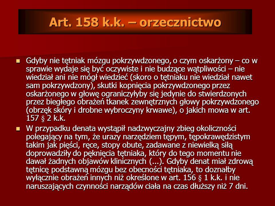 Dla bytu przestępstwa z art. 158 § 3 k.k., a więc udziału w bójce lub pobiciu kwalifikowanym przez następstwo w postaci śmierci, koniecznym jest ustal