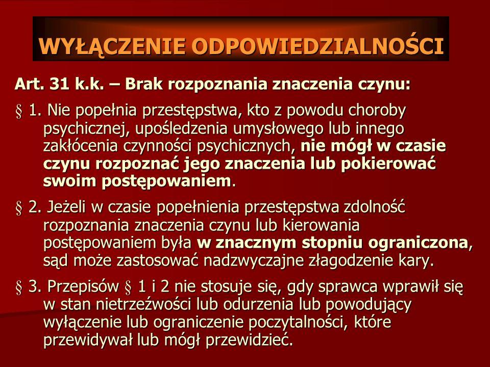 WYŁĄCZENIE ODPOWIEDZIALNOŚCI Art. 26 k.k. – Stan wyższej konieczności: § 1. Nie popełnia przestępstwa, kto działa w celu uchylenia bezpośredniego nieb