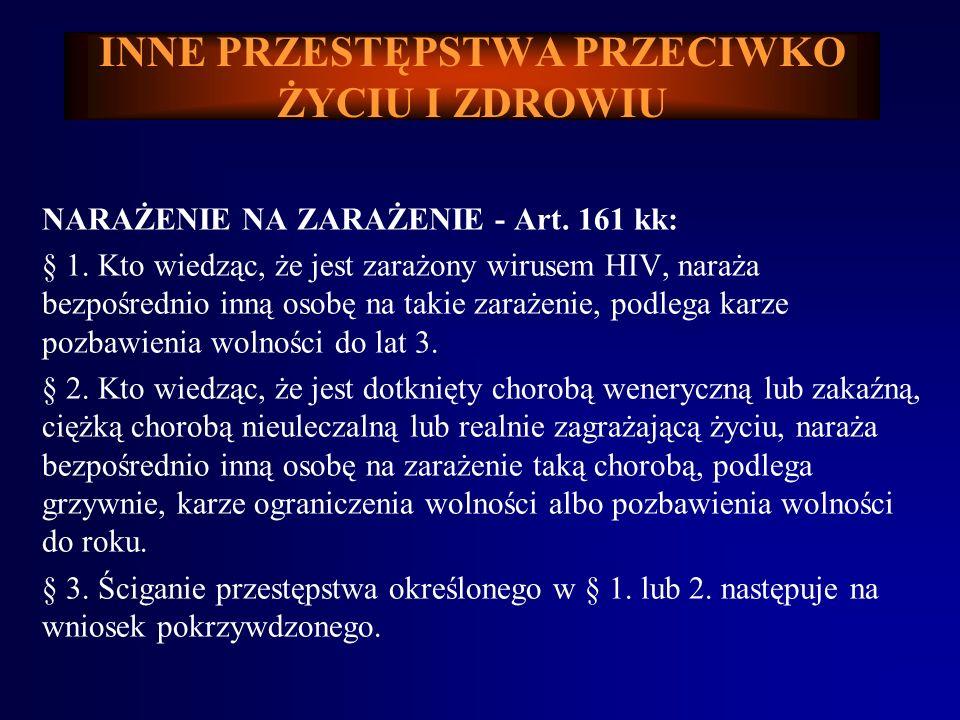 NARAŻENIE NA ZARAŻENIE - Art.161 kk: § 1.