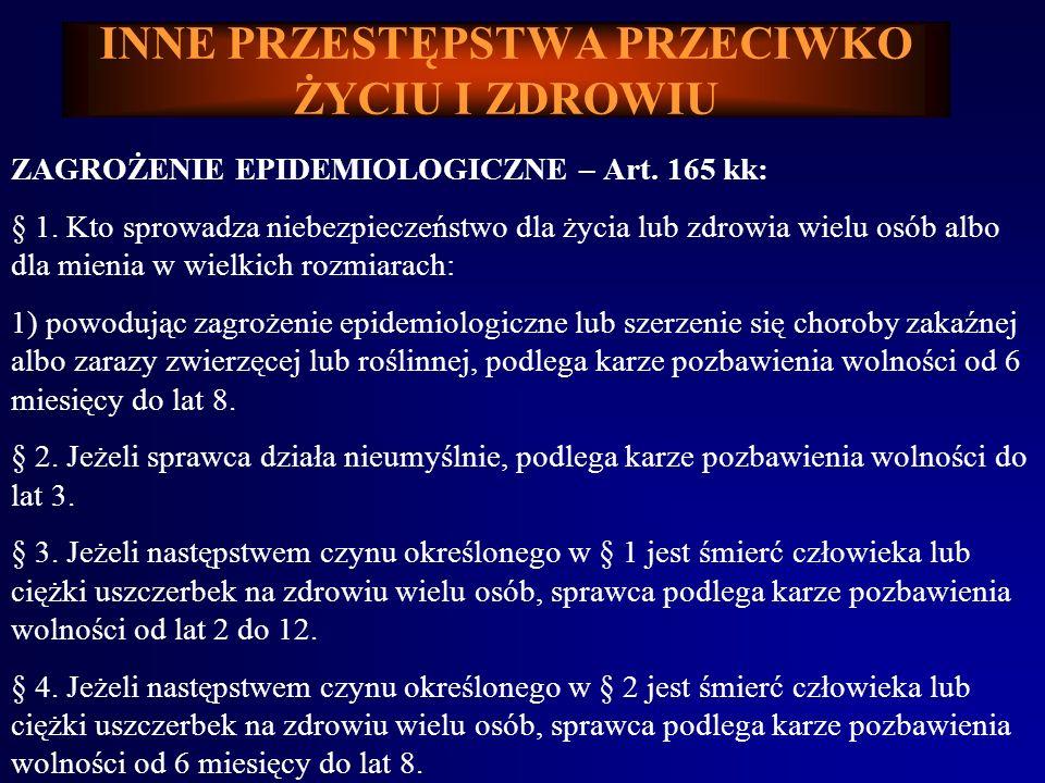ZAGROŻENIE EPIDEMIOLOGICZNE – Art.165 kk: § 1.