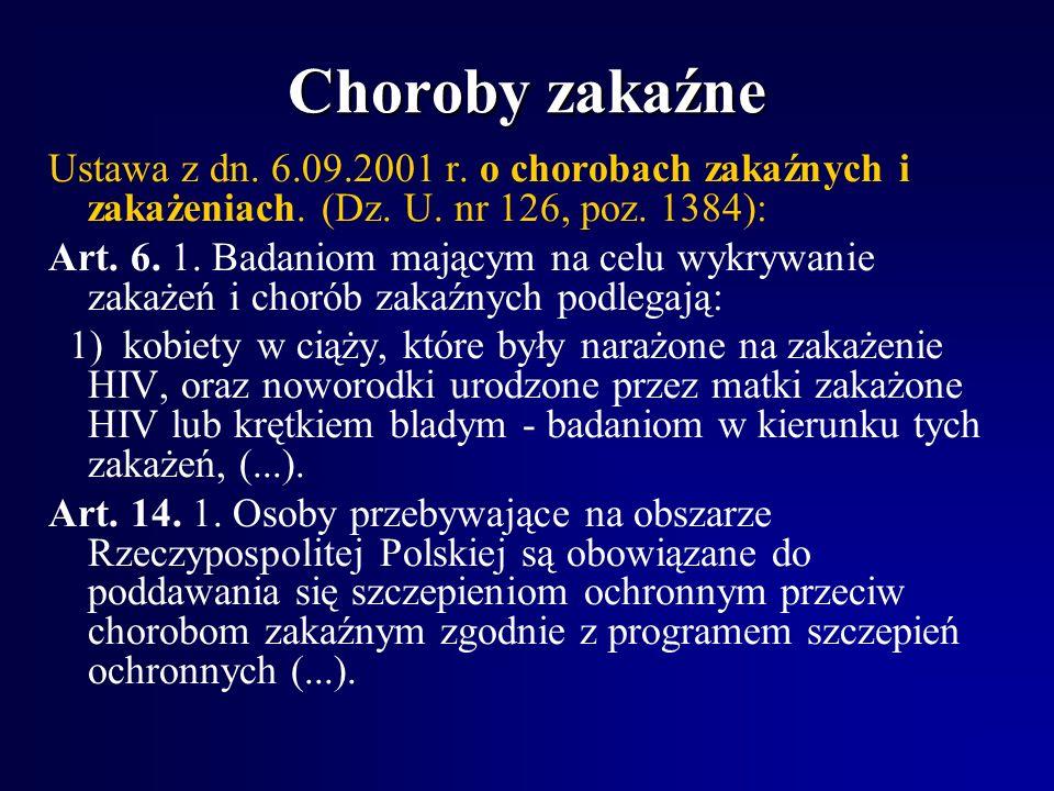 Choroby zakaźne Ustawa z dn.6.09.2001 r. o chorobach zakaźnych i zakażeniach.