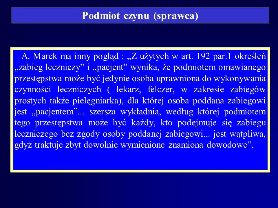 Podmiot czynu (sprawca) W komentarzu do k.k. pod red. A. Zolla przyjęto : Przestępstwo z art. 192 należy zaliczyć do przestępstw powszechnych. Wprawdz
