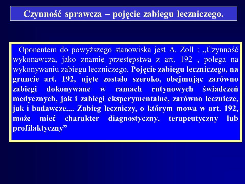 Czynność sprawcza – pojęcie zabiegu leczniczego. Zdaniem E. Zielińskiej :... lekarz, który bez zgody pacjenta udzielił świadczenia medycznego, podlega