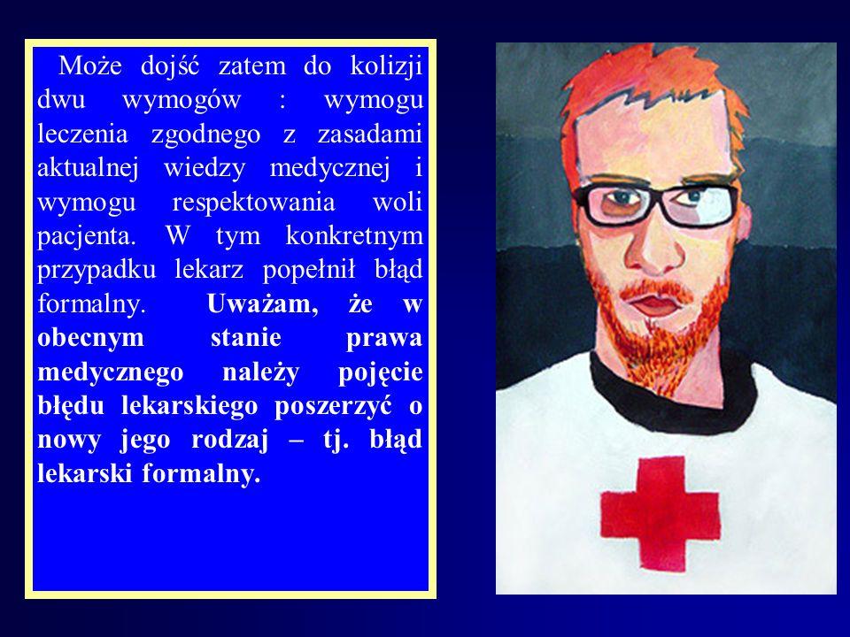 Po powyższych rozważaniach teoretycznych, należałoby zastanowić się czy możliwość oskarżenia lekarza lub pielęgniarki z art..192 jest realna ?. W moje