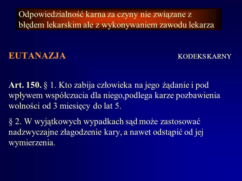 Odpowiedzialność za wykonywanie zabiegu leczniczego bez zgody pacjenta KODEKS KARNY Art.